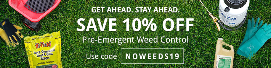 Save 10% Off Pre-Emergent Weed Control
