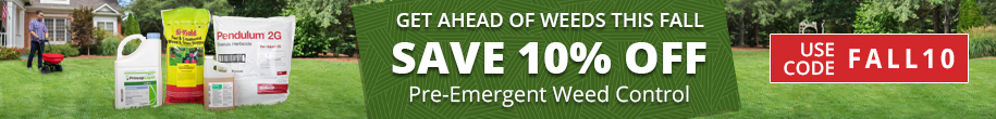 Save 10% Off Pre-Emergent Weed Control -Use Code FALL10